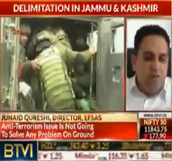 Publication: In the Media: Mr. Junaid Qureshi (EFSAS) speaking to BTVI on issues pertaining to New Delhi's policy on J&K